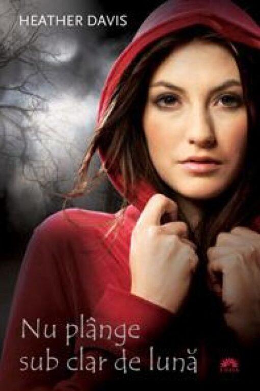 Seria Nu Plânge sub Clar de Lună Heather Davis