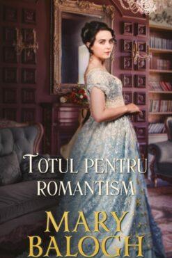 Totul pentru Romantism Mary Balogh