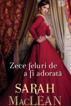 Zece Feluri de a fi Adorata Sarah MacLean